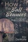 Image for How the Ball Bounces : The History of the Rockport Celtics Vol. 1