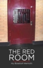 Image for The Red Room : My Baseball Memoirs
