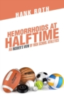 Image for Hemorrhoids at Halftime : An Insider'S View of High School Athletics