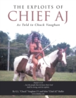 Image for The Exploits of Chief Aj : As Told to Chuck Vaughan