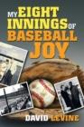 Image for My Eight Innings of Baseball Joy