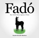 Image for Fado : My Irish Once Upon a Time