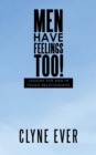 Image for Men Have Feelings Too! : Lessons for Men in Tough Relationships