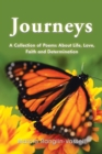 Image for Journeys : A Collection of Poems About Life, Love, Faith and Determination