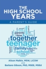 Image for The High School Years : A Parent's Guide