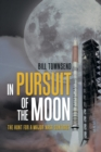 Image for In Pursuit of the Moon : The Hunt for a Major Nasa Contract