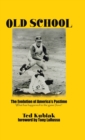Image for Old School : The Evolution of America's Pastime