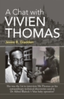 Image for Chat with Vivien Thomas: She Was the 1St to Interview Mr.Thomas on His Extraordinary Technical Discoveries Used in Dr Alfred Blalock 's  'Blue Baby Operation&quote;
