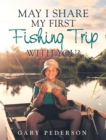 Image for May I Share My First Fishing Trip with You?