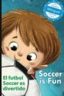 Image for Soccer Is Fun / El Futbol Soccer Es Divertido