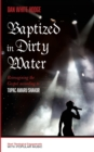 Image for Baptized in Dirty Water