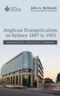 Image for Anglican Evangelicalism in Sydney 1897 to 1953