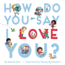 Image for How Do You Say I Love You?