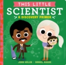 Image for This Little Scientist : A Discovery Primer