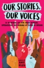 Image for Our stories, our voices  : 21 YA authors get real about injustice, empowerment, and growing up female in America