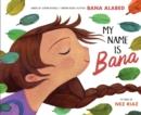 My name is Bana - Alabed, Bana