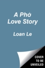 Image for A Pho Love Story