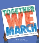 Image for Together we march  : 25 protest movements that marched into history
