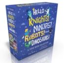 Image for Hello Knights! Ninjas! Robots! and Dinosaurs! : Hello Knights!; Hello Ninjas!; Hello Robots!; Hello Dinosaurs!