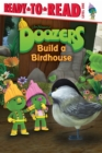 Image for Doozers Build a Birdhouse