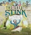 Image for The Great Stink : How Joseph Bazalgette Solved London's Poop Pollution Problem