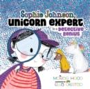 Image for Sophie Johnson, Unicorn Expert, Is a Detective Genius