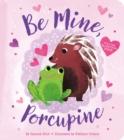 Image for Be Mine, Porcupine