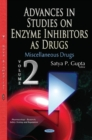 Image for Advances in Studies on Enzyme Inhibitors as Drugs : Volume 2: Miscellaneous Drugs