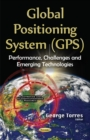 Image for Global Positioning System (GPS) : Performance, Challenges & Emerging Technologies