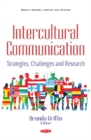 Image for Intercultural Communication : Strategies, Challenges & Research