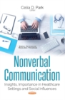 Image for Nonverbal Communication : Insights, Importance in Healthcare Settings & Social Influences