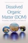 Image for Dissolved Organic Matter (DOM) : Properties, Applications & Behavior
