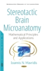 Image for Stereotactic Brain Microanatomy : Mathematical Principles & Applications