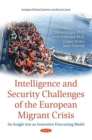 Image for Intelligence and Security Challenges of European Migrant Crisis : An Insight into an Innovative Forecasting Model