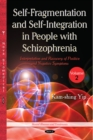Image for Self-Fragmentation and Self-Integration in People with Schizophrenia : Volume II -- Interpretation and Recovery of Positive and Negative Symptoms