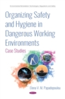 Image for Organizing safety and hygiene in dangerous working environments: case studies