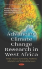 Image for Advancing Climate Change Research in West Africa : Trends, Impacts, Vulnerability, Resilience, Adaptation and Sustainability Issues