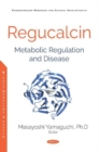 Image for Regucalcin : Metabolic Regulation and Disease