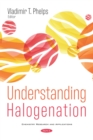 Image for Understanding Halogenation