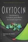 Image for Oxytocin : Biochemistry, Functions and Effects on Social Cognition
