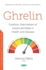 Image for Ghrelin : Function, Mechanism of Action and Role in Health and Disease