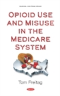 Image for Opioid Use and Misuse in the Medicare System