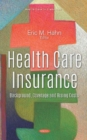 Image for Health Care Insurance : Background, Coverage and Rising Costs