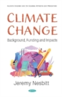 Image for Climate Change : Background, Funding and Impacts