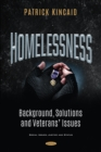 Image for Homelessness: Background, Solutions and Veteransâ Issues