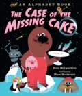 Image for Not an Alphabet Book: The Case of the Missing Cake