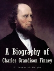 Image for Biography of Charles Grandison Finney