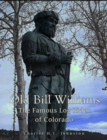 Image for Old Bill Williams: the Famous Log Rider of Colorado