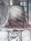 Image for Story of the  Liberty Bell