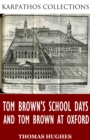 Image for Tom Brown's School Days and Tom Brown at Oxford